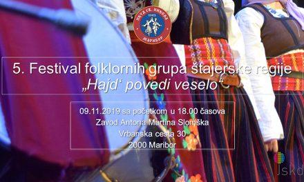 5. Festival folklornih skupin Štajerske regije Hajd' povedi veselo